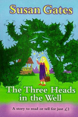 The Three Heads in the Well (Everystory) by Susan P. Gates