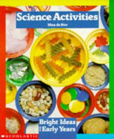 Science Activities (Bright Ideas for Early Years) by Max de Boo