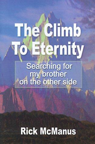 The Climb to Eternity by Richard McManus
