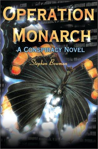 Operation Monarch by Stephen Bowman