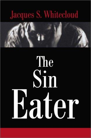 The Sin Eater by Jacques Whitecloud