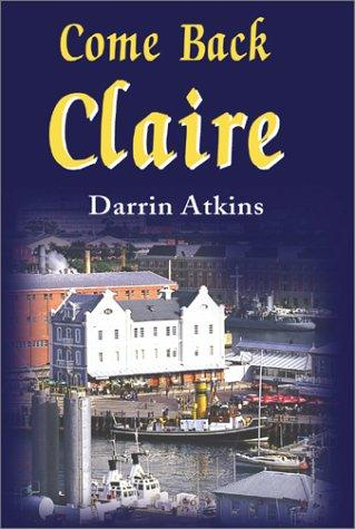 Come Back Claire by Darrin Atkins