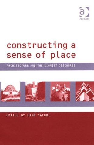 Constructing a Sense of Place by Haim Yacobi