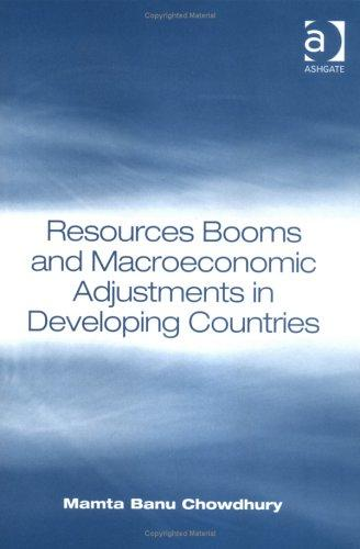 Resources Booms and Macroeconomic Adjustments in Developing Countries by Mamta Banu Chowdhury