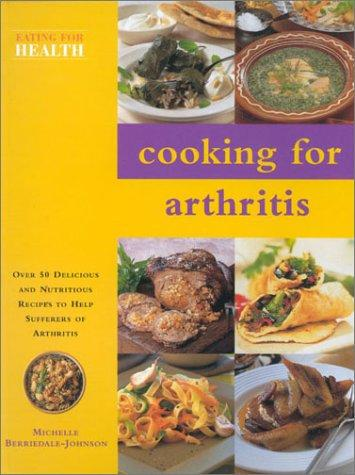 Cooking for Arthritis (Eating for Health) by Michelle Berriedale-Johnson