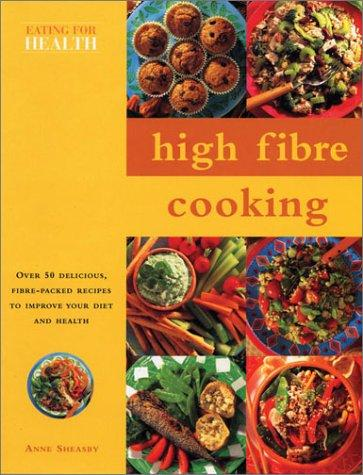High Fibre Cooking by Anne Sheasby