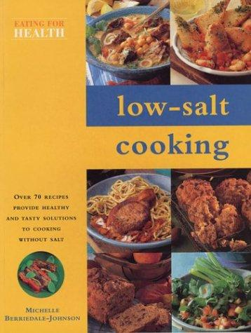 Low-Salt Cooking (Eating for Health) by Michelle Berriedale-Johnson