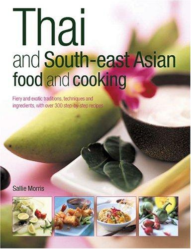 Thai and South-East Asian Food & Cooking by Sallie Morris