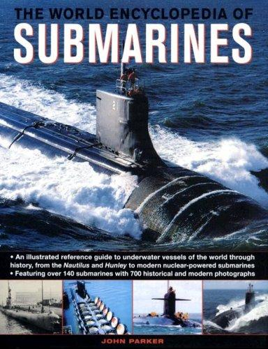 The World Encyclopedia of Submarines by John Parker