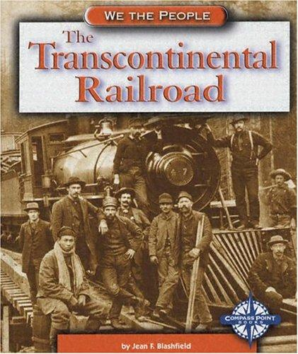 The Transcontinental Railroad (We the People) by