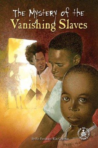The Mystery Of The Vanishing Slaves by Wim Coleman