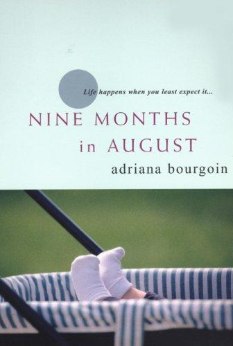 Nine Months in August by Adriana Bourgoin
