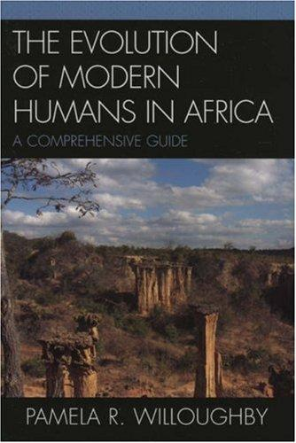 The Evolution of Modern Humans in Africa by Pamela R. Willoughby