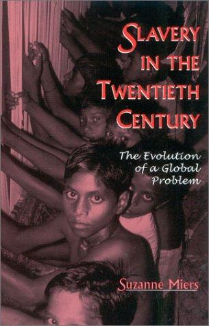 Slavery in the Twentieth Century by Suzanne Miers