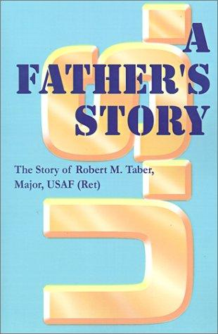 A father's story by Robert M. Taber