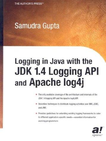 Logging in Java with the JDK 1.4 Logging API and Apache log4j by Samudra Gupta