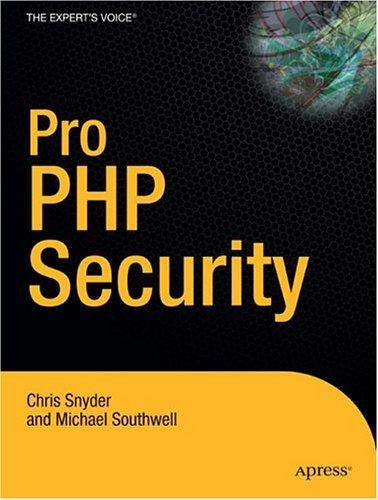 Pro PHP Security by Chris Snyder, Michael Southwell