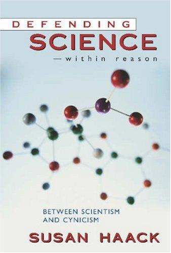 Defending Science-Within Reason by Susan Haack