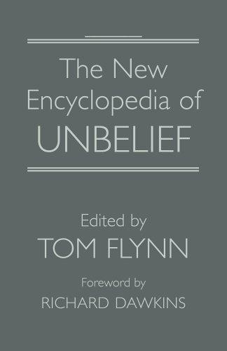 The New Encyclopedia of Unbelief by Tom Flynn, Flynn, Tom