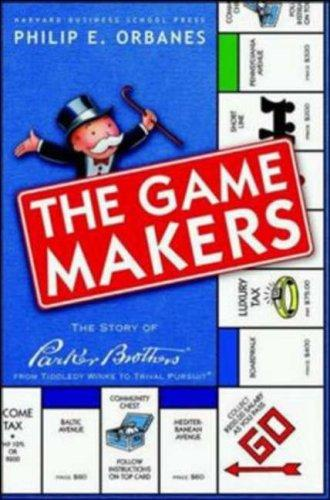 The Game Makers by Philip E. Orbanes