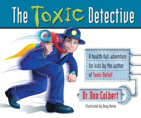 The Toxic Detective by Don Colbert