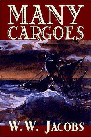 Many Cargoes by W. W. Jacobs