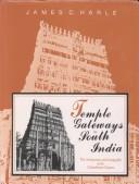 Temple gateways in South India by J. C. Harle