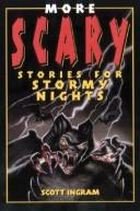 More scary stories for stormy nights by Scott Ingram