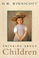 Thinking about children by D. W. Winnicott