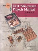The ARRL UHF/microwave projects manual by
