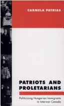 Patriots and proletarians by Carmela Patrias