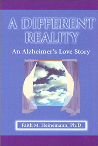 A different reality by Faith M. Heinemann