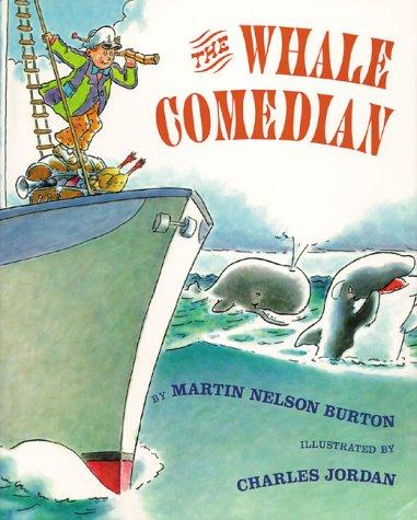 Whale Comedian, The by Martin Nelson Burton