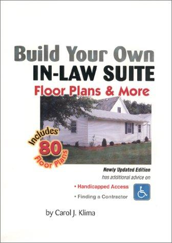 Build your own in-law suite by Carol J. Klima
