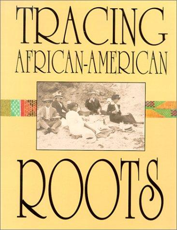 Tracing African-American Roots by Dee Clem