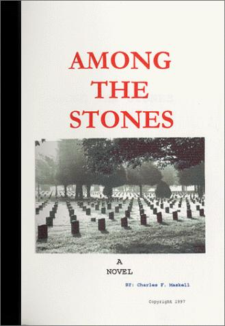 Among The Stones by Charles F. Maskell