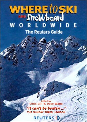 Where to ski and snowboard worldwide by Chris Gill