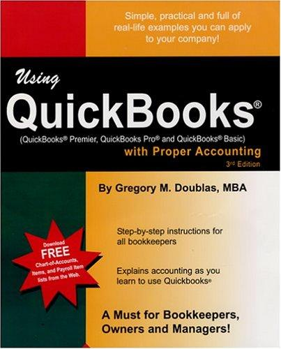 Using QuickBooks with Proper Accounting by Gregory M. Doublas