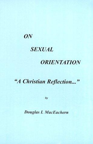 On Sexual Orientation by Douglas I. MacEachern