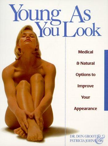 Young As You Look by Don Groot, Patricia Johnston