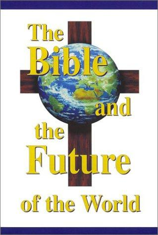 The Bible and the Future of the World by Ronald L. Conte Jr.