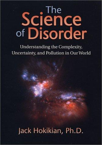 The Science of Disorder by Jack Hokikian