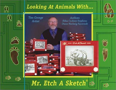 Looking at animals with Mr. Etch A Sketch by Edna Cucksey Stephens
