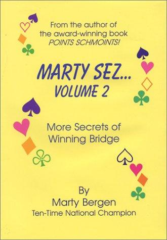 Marty Sez - Volume 2 by Marty A. Bergen