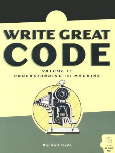 Write Great Code: Volume 1 by Randall Hyde