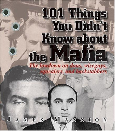 101 Things You Didn't Know About The Mafia by James Mannion