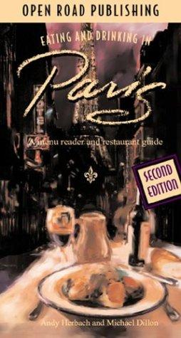 Eating & Drinking in Paris by Andy Herbach, Michael Dillon