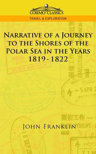 Narrative of a Journey to the Shores of the Polar Sea in the Years 1819-1822 by John Franklin