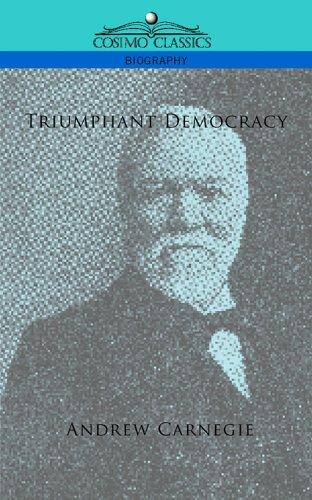 Triumphant democracy by Andrew Carnegie