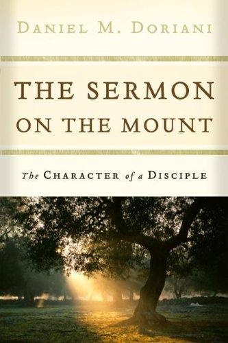 The Sermon on the Mount:The Character of a Disciple by Doriani, Daniel M.